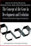 The Concept of the Gene in Development and Evolution : Historical and Epistemological Perspectives, , 0521060249