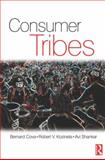 Consumer Tribes, Cova, Bernard and Kozinets, Robert, 0750680245