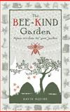Bee-Kind Garden, David Squire, 085784024X