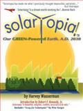 Solartopia! Our Green-Powered Earth, A., Wasserman, Harvey, 0975340247