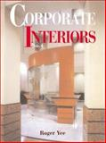 Corporate Interiors, Yee, Roger, 1584710241