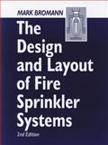 The Design and Layout of Fire Sprinkler Systems, Second Edition, Bromann, Mark and Strauss, Steven, 1587160242