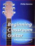 Beginning Classroom Guitar a Musicians Approach, Hemmo, 0028650247