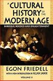 A Cultural History of the Modern Age : Baroque, Rococo and Enlightenment, Friedell, Egon, 1412810248