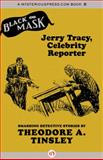Jerry Tracy, Celebrity Reporter, Theodore A. Tinsley, 1480440248