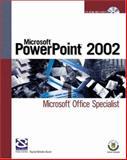Microsoft PowerPoint 2002 : Microsoft Office Specialist, Bunin, Rachel Biheller, 159200024X