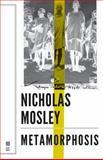 Metamorphosis, Mosley, Nicholas, 1628970243