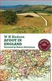Afoot in England, W. H. Hudson, 1906780242