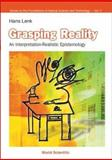 Grasping Reality : An Interpretation-Realistic Epistemology, Lenk, Hans, 9812380248