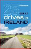 Frommer's 25 Great Drives in Ireland, Penny Phenix, 047056024X