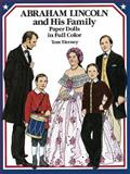 Abraham Lincoln and His Family Paper Dolls in Full Color, Tom Tierney, 0486260240