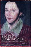 Secret Shakespeare : Studies in Theatre, Religion and Resistance, Wilson, Richard, 0719070244