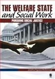 The Welfare State and Social Work : Pursuing Social Justice, Figueira-McDonough, Josefina, 0761930248