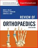 Review of Orthopaedics : Expert Consult - Online and Print, Miller, Mark D. and Thompson, Stephen R., 1437720242