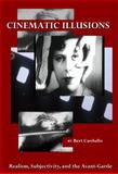 Cinematic Illusions : Realism, Subjectivity, and the Avant-Garde, Cardullo, Bert, 1443800244