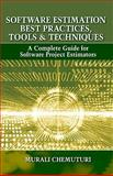 Software Estimation Best Practices, Tools, and Techniques : A Complete Guide for Software Project Estimators, Chemuturi, Murali, 1604270241