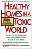 Healthy Homes in a Toxic World, Maury M. Breecher and Shirley M. Linde, 0471540242