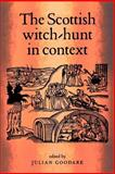 The Scottish Witch-Hunt in Context, Goodare, Julian, 0719060249