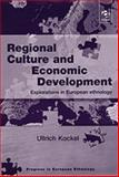 Regional Culture and Economic Development : Explorations in European Ethnology, Kockel, Ullrich, 0754610241