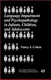 Language Impairment and Psychopathology in Infants, Children, and Adolescents, Cohen, Nancy J., 0761920242