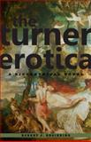 The Turner Erotica, Robert J. Begiebing, 0983300240