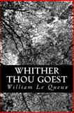 Whither Thou Goest, William Le Queux, 1481270249