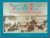 Volunteers and Redcoats - Raiders and Rebels, Mary Beacock Fryer, 1550020242