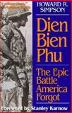 Dien Bien Phu : The Epic Battle America Forgot, Simpson, Howard R., II, 1574880241