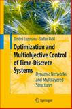 Optimization and Multiobjective Control of Time-Discrete Systems : Dynamic Networks and Multilayered Structures, Lozovanu, Dmitrii, 3540850244