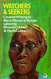 Watchers and Seekers : Creative Writing by Black Women in Britain, , 0704340240