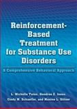 Reinforcement-Based Treatment for Substance Use Disorders : A Comprehensive Behavioral Approach, Tuten, L. Michelle, 1433810247