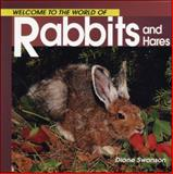 Welcome to the World of Rabbits and Hares, Diane Swanson, 1552850242