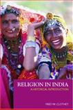 Religion in India, Fred W. Clothey, 0415940249