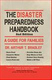 The Disaster Preparedness Handbook, Arthur T. Bradley, 0785830243