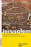 Jerusalem : Its Sanctity and Centrality to Judaism, Christianity, and Islam, , 0826410243