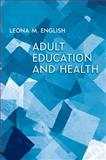 Health and Adult Education, University of Toronto Press, 1442640243