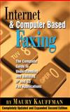 Internet and Computer-Based Faxing : The Complete Guide to Understanding and Building IP and G3 Fax Applications, Kauffman, Maury, 1578200245