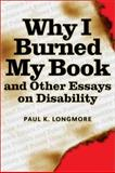 Why I Burned My Book and Other Essays on Disability, Paul K. Longmore, 1592130240