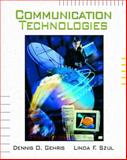 Communication Technologies, Gehris, Dennis O. and Szul, Linda F., 0130400246