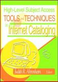 High-Level Subject Access Tools and Techniques in Internet Cataloging, Judith Ahronheim, 0789020246