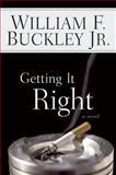 Getting It Right, William F. Buckley, 0895260247