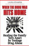 When the Drug War Hits Home, Laura Stamper, 0925190241