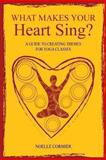 What Makes Your Heart Sing?, Noelle Cormier, 1460210247