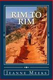 Rim to Rim, Jeanne Meeks, 1492130249