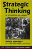 Strategic Thinking : An Introduction and Farewell, Windsor, Philip, 1588260240