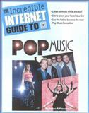 The Incredible Internet Guide to Pop Music, Jr. James R. Flowers, 188915024X