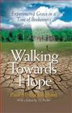 Walking Towards Hope : Experiencing Hope in a Time of Brokenness, Beckingham, Paul M., 1894860241