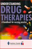 Understanding Drug Therapies : A Handbook for Nursing Practice, Skinner, Susan, 0702020249