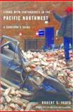 Living with Earthquakes in the Pacific Northwest, Robert S. Yeats and Robert Yeats, 0870710249