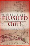 Flushed Out!, E. Michael Abel, 1479730246